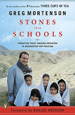 Stones into Schools: Promoting Peace with Education in Afghanistan and Pakistan, Greg Mortenson