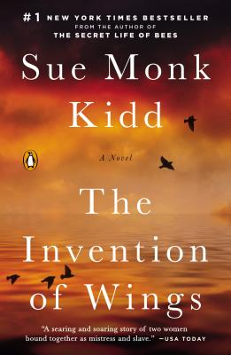 The Invention of Wings: A Novel, Sue Monk Kidd