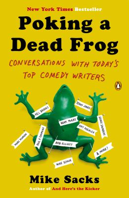 Image for Poking a Dead Frog: Conversations with Today's Top Comedy Writers