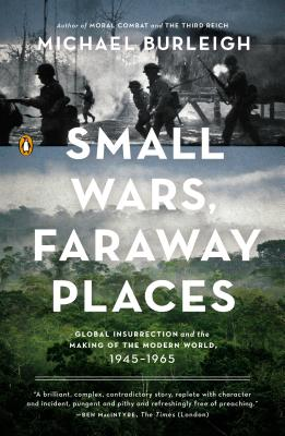 Image for Small Wars, Faraway Places: Global Insurrection and the Making of the Modern World, 1945-1965