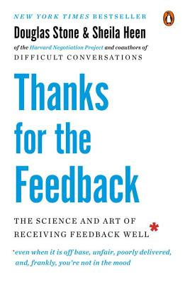 Image for Thanks for the Feedback The Science and Art of Receiving Feedback Well