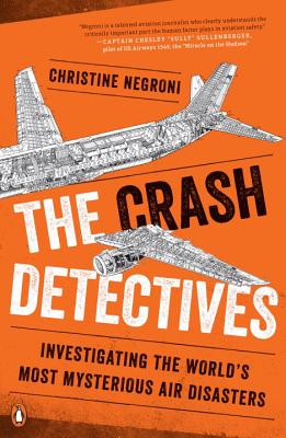 Image for The Crash Detectives: Investigating the World's Most Mysterious Air Disasters