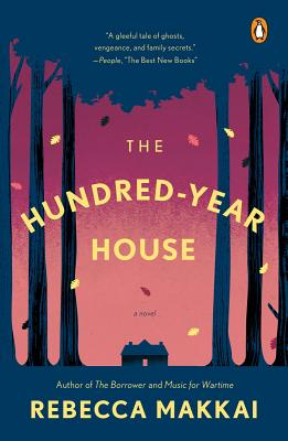 The Hundred-Year House: A Novel, Makkai, Rebecca