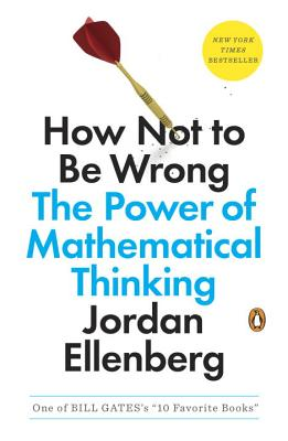 Image for How Not to Be Wrong: The Power of Mathematical Thinking