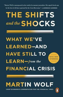 Image for Shifts and the Shocks: What We've Learned--and Have Still to Learn--from the Fin