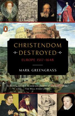 Image for Christendom Destroyed: Europe 1517-1648 (The Penguin History of Europe)