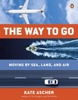 Image for The Way to Go: Moving by Sea, Land, and Air