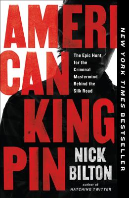 Image for American Kingpin: The Epic Hunt for the Criminal Mastermind Behind the Silk Road