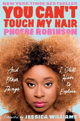 Image for You Can't Touch My Hair: And Other Things I Still Have to Explain