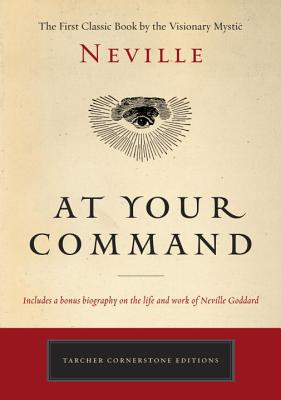 Image for At Your Command: The First Classic Work by the Visionary Mystic (Tarcher Cornerstone Editions)