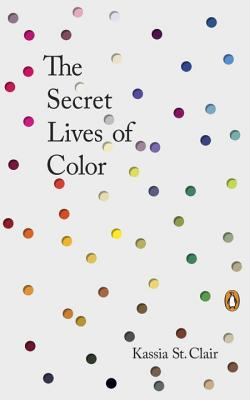 The Secret Lives of Color, Kassia St Clair