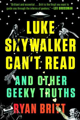 Image for Luke Skywalker Can't Read: And Other Geeky Truths