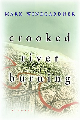 Crooked River Burning, Winegardner, Mark