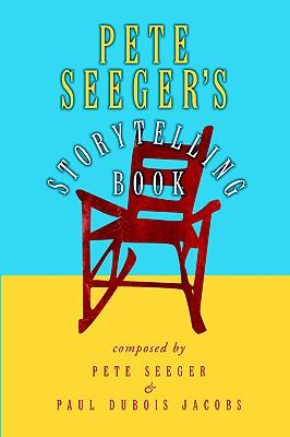 PETE SEEGER'S STORYTELLING BOOK, SEEGER / JACOBS