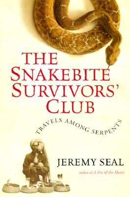 Image for Snakebite Survivors' Club : Travels Among Serpents