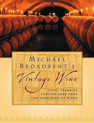 Image for VINTAGE WINE FIFTY YEARS OF TASTING THREE CENTURIES OF WINES