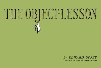 The Object-Lesson, Gorey, Edward
