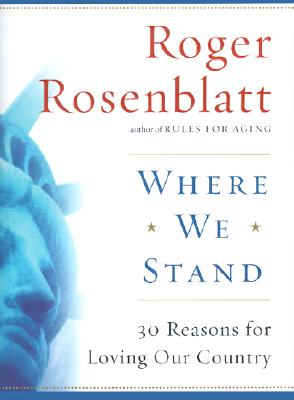 Image for Where We Stand: 30 Reasons for Loving Our Country