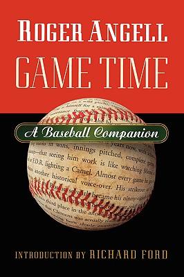 Image for Game Time: A Baseball Companion