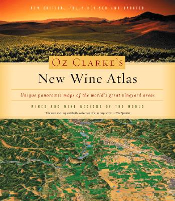 Image for Oz Clarke's New Wine Atlas: Wines and Wine Regions of the World
