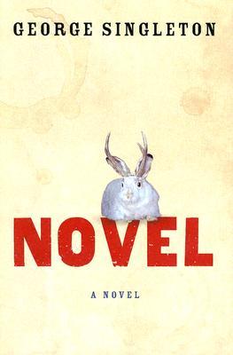 Novel, GEORGE SINGLETON