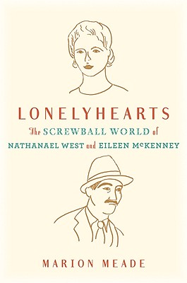 Image for Lonelyhearts: The Screwball World of Nathanael West and Eileen McKenney