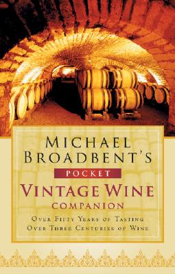 Michael Broadbent's Pocket Vintage Wine Companion, Broadbent, Michael