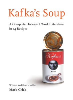 Image for Kafka's Soup;a Complete History of World Literature in 14 Recipes