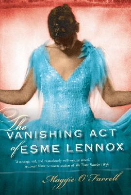 The Vanishing Act of Esme Lennox, MAGGIE O'FARRELL