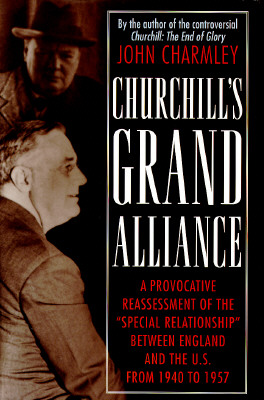 Image for Churchill's Grand Alliance: The Anglo-American Special Relationship 1940-1957