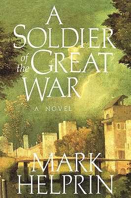 A Soldier of the Great War, Helprin, Mark