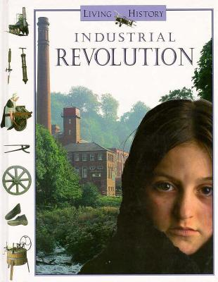 Image for Industrial Revolution (Living History Series)
