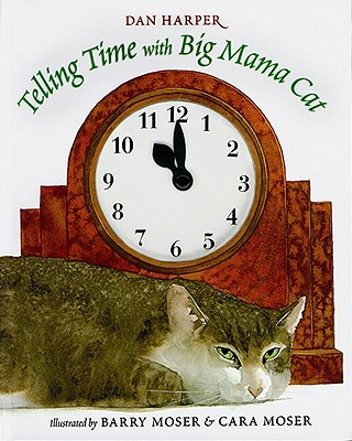Telling Time with Big Mama Cat, Dan Harper
