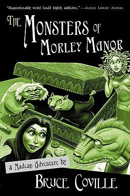 The Monsters of Morley Manor: A Madcap Adventure, Coville, Bruce