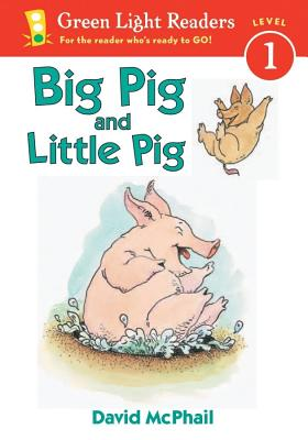 Big Pig and Little Pig (Green Light Readers Level 1), David McPhail