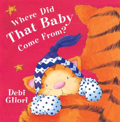 Image for Where Did That Baby Come From?