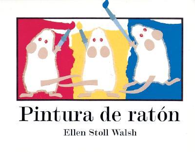 "Pintura de raton (Spanish Edition), ""Walsh, Ellen Stoll"""
