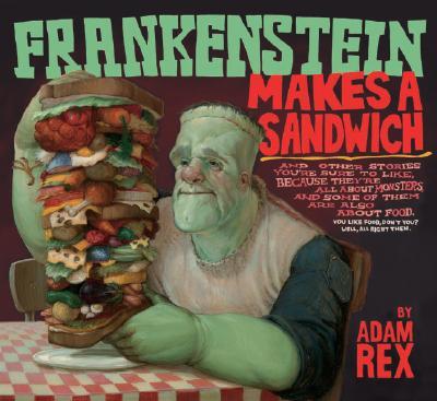 """Frankenstein Makes a Sandwich, """"Rex, Adam"""""""