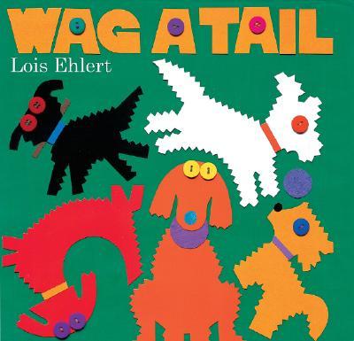 "Wag a Tail, ""Ehlert, Lois"""