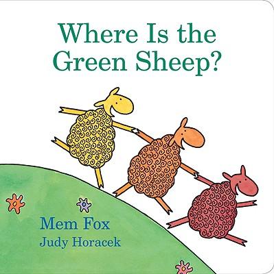 """Where Is the Green Sheep?, """"Fox, Mem; Horacek, Judy"""""""