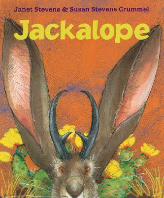 """Jackalope, """"Stevens, Janet; Crummel, Susa"""""""