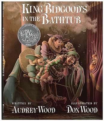 King Bidgood's in the Bathtub, Wood, Audrey
