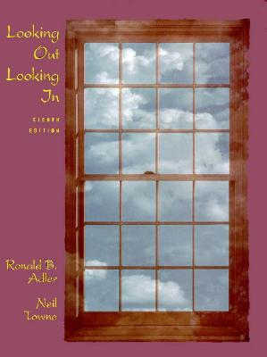 Image for Looking Out Looking in: Interpersonal Communication