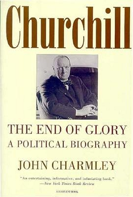 Image for Churchill: The End of Glory : A Political Biography (Harvest/H B J Book)