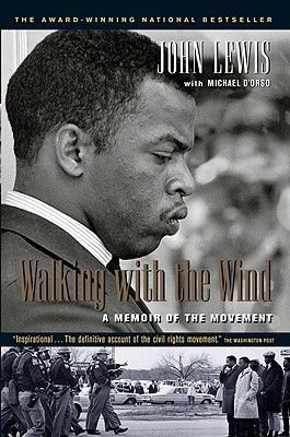 """Walking with the Wind: A Memoir of the Movement, """"Lewis, John; D'Orso, Michael"""""""