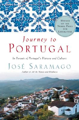 """Journey to Portugal: In Pursuit of Portugal's History and Culture, """"Saramago, Jose"""""""