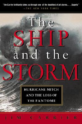 Image for The Ship and the Storm: Hurricane Mitch and the Loss of the Fantome