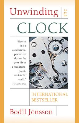Image for Unwinding the Clock. Ten Thoughts on Our Relationship to Time