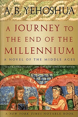 "Journey to the End of the Millennium - A Novel of the Middle Ages, ""Yehoshua, A. B."""