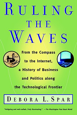 Image for Ruling the Waves: From the Compass to the Internet, a History of Business and Politics along the Technological Frontier